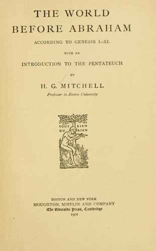 The world before Abraham according to Genesis I-XI by Hinckley G. T. Mitchell