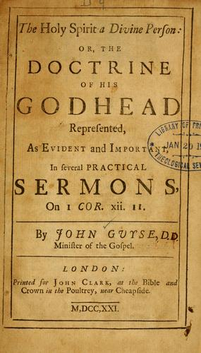 The Holy Spirit a divine Person, or, the doctrine of the Godhead represented, as evident and important by John Guyse