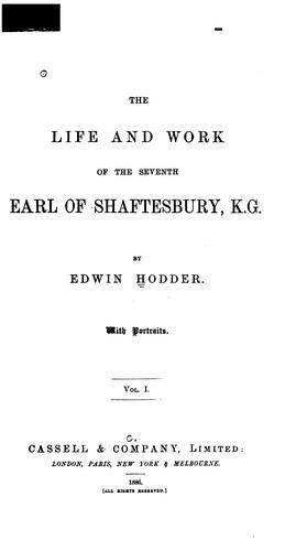 The life and work of the seventh Earl of Shaftesbury, K.G by Edwin Hodder
