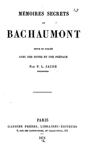 Mémoires secrets de Bachaumont by Louis Petit de Bachaumont