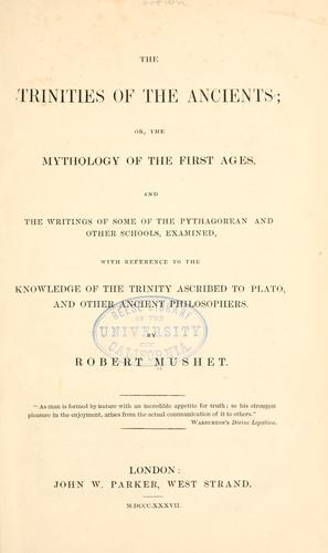 The trinities of the ancients by Mushet, Robert