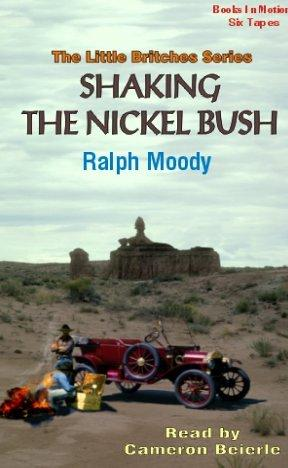 Shaking the Nickel Bush (The Little Britches Series) by Ralph Moody
