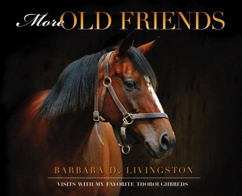 More Old Friends by Barbara D. Livingston