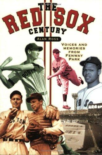 The Red Sox Century by Alan Ross