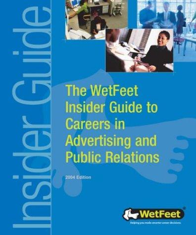 The WetFeet insider guide to careers in advertising and public relations by WetFeet.
