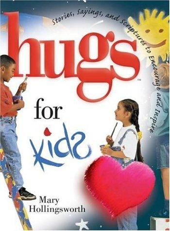 Hugs for kids by Mary Hollingsworth