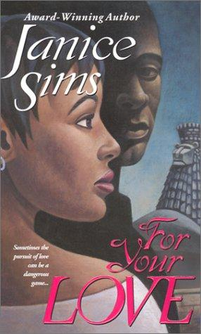 For Your Love by Janice Sims