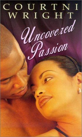 Uncovered passion by Courtni Crump Wright