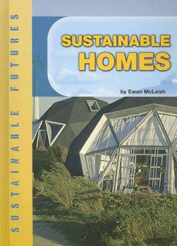 Sustainable Homes (Sustainable Futures) by Ewan McLeish