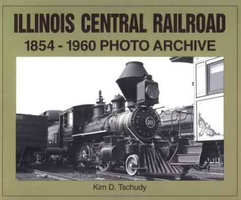 Illinois Central Railroad by Kim D. Tschudy