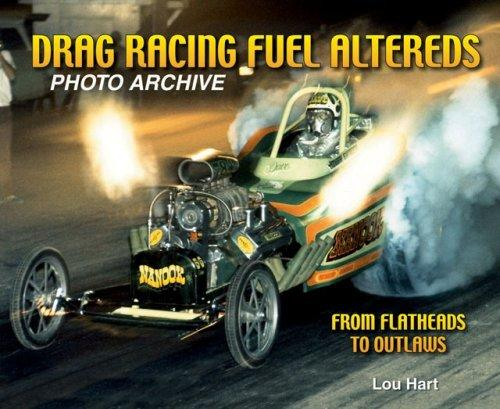 Drag Racing Fuel Altereds Photo Archive by Lou Hart