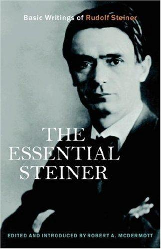 The Essential Steiner by Robert, A McDermott