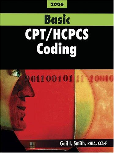 Basic CPT / HCPCS Coding by Gail I. Smith
