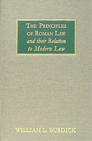 The principles of Roman law and their relation to modern law