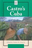 Castro's Cuba by Charles W. Carey Jr., book editor