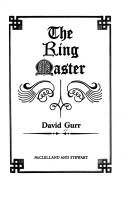 The ring master by David Gurr