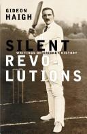 Silent revolutions by Gideon Haigh
