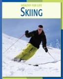 Skiing (Healthy for Life) by Michael Teitelbaum